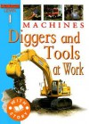Machines: Diggers and Tools at Work - Jim Pipe