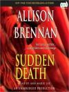 Sudden Death: A Novel of Suspense (Audio) - Allison Brennan, Ann Marie Lee