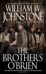 The Brothers O'Brien - William W. Johnstone, J.A. Johnstone