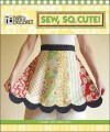 Sew, So Cute! [With Pattern(s)] - Mary Engelbreit