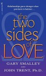 The Two Sides of Love - Gary Smalley, John T. Trent