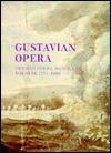 Gustavian Opera: An Interdisciplinary Reader in Swedish Opera, Dance, and Theatre, 1771-1809 - Paul Britten Austin