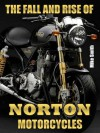 The Fall And Rise Of Norton Motorcycles - Mike Smith