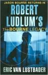 The Bourne Legacy - Robert Ludlum, Eric Van Lustbader