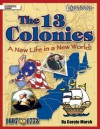 The 13 Colonies: A New Life in a New World! (American Milestones) - Carole Marsh