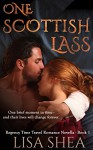 One Scottish Lass - A Regency Time Travel Romance Novella - Lisa Shea