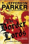 The Border Lords: A Charlie Hood Novel - T. Jefferson Parker