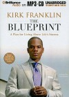 The Blueprint: A Plan for Living Above Life's Storms - Kirk Franklin, Dion Graham