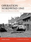 Operation Nordwind 1945: Hitler's last offensive in the West - Steven J. Zaloga, Jim Laurier