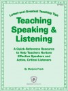 Teaching Speaking & Listening: Latest-and-Greatest Teaching Tips: A Quick-Reference Resource to Help Teachers Nurture Effective Speakers and Active, Critical Listeners - Marjorie Frank, Jill Norris