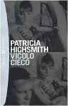 Vicolo cieco - Patricia Highsmith, Marisa Caramella