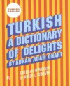 Turkish: A Dictionary of Delights - Adnan Adam Onart