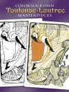 COLORING BOOK: Color Your Own Toulouse-Lautrec Masterpieces - NOT A BOOK