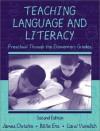 Teaching Language and Literacy: Preschool Through the Elementary Grades - James F. Christie, Billie Enz, Carol Vukelich