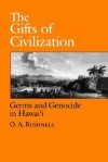 The Gifts of Civilization - O.A. Bushnell