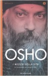 I misteri della vita: un'introduzione alla visione di Osho - Osho, M.A. Vidya, Swami Anand Videha