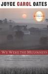 We Were the Mulvaneys - Joyce Carol Oates