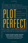 Plot Perfect: How to Build Unforgettable Stories Scene by Scene - Paula Munier