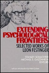 Extending Psychological Frontiers: Selected Works of Leon Festinger - Leon Festinger, Stanley Schachter