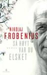 Så høyt var du elsket - Nikolaj Frobenius