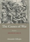 The Causes of War: Volume 1: 3000 Bce to 1000 Ce - Alexander Gillespie