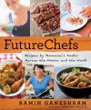 FutureChefs: Recipes by Tomorrow's Cooks Across the Nation and Across the World - Ramin Ganeshram