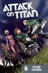 Attack on Titan, Volume 6 - Hajime Isayama
