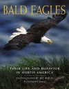 Bald Eagles: Their Life and Behavior in North America - Art Wolfe