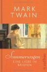 Sommerwogeneine Liebe In Briefen - Mark Twain, Alexander Pechmann