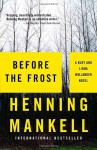 Before the Frost: A Kurt and Linda Wallander Novel - Henning Mankell, Cassandra Campbell