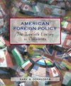 American Foreign Policy: The Twentieth Century in Documents - Janet Burroway