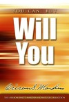 You Can, But Will You - Orison Swett Marden