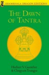 The Dawn of Tantra - Herbert V. Guenther, Chögyam Trungpa