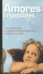 Amores imposibles - Leopoldo Alas - Clarín, Lluís M. Todó, Luis Antonio de Villena, Luis O. Deulofeu, Luis G. Martín, Eduardo Mendicutti, Vicente Molina Foix