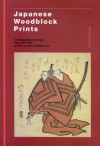 Japanese Woodblock Prints: A Bibliography of Writings from 1822 - 1993 Entirely or Partly in English Text - William Green