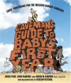 Caveman's Guide to Baby's First Year: A Modern Hunter-Gatherer's Guide to the First Year of Fatherhood - David Port, John Ralston, Brian M. Ralston, Gideon Kendall