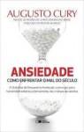 Ansiedade - Como Enfrentar o Mal do Século - Augusto Cury