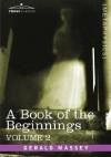 A Book of the Beginnings, Vol.2 - Gerald Massey