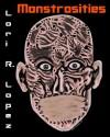 Monstrosities - Lori R. Lopez