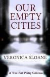 Our Empty Cities - Veronica Sloane