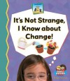It's Not Strange, I Know about Change! - Kelly Doudna