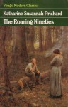 The Roaring Nineties - Katharine Susannah Prichard, Drusilla Modjeska
