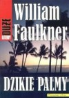 Dzikie palmy - William Faulkner