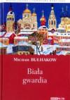 Biała gwardia - Michaił Bułhakow