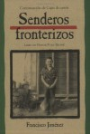Senderos fronterizos: Breaking Through Spanish Edition - Francisco Jiménez
