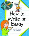 How to Write an Essay - Cecilia Minden, Kate Roth