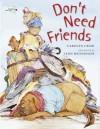 Don't Need Friends - Carolyn Crimi