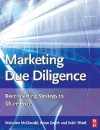 Marketing Due Diligence: Reconnecting Strategy to Share Price - Malcolm McDonald, Brian W. Smith, Keith Ward