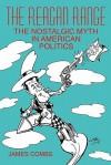 The Reagan Range: The Nostalgic Myth in American Politics - James E. Combs