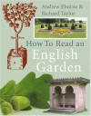 How to Read an English Garden - Andrew Eburne, Richard Taylor